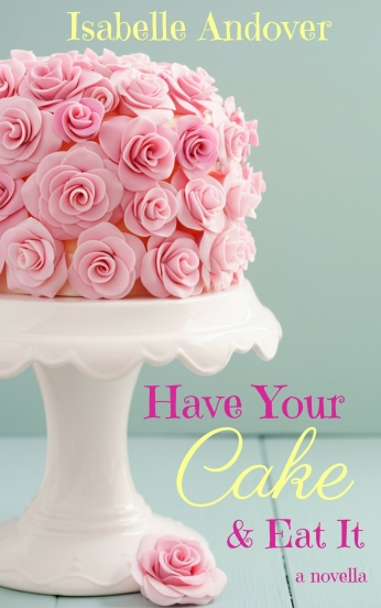 Have Your Cake Novella Cover.jpg
